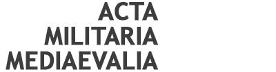 Acta Militaria Mediaevalia